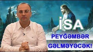 İsa peyğəmbərin gələcəyini gözləyənlərə... Gözləməyin, gəlməyəcək!