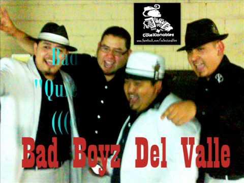 Los Bad boyz Del Valle - Quiero Que Me Dejes (((coleXionables)))