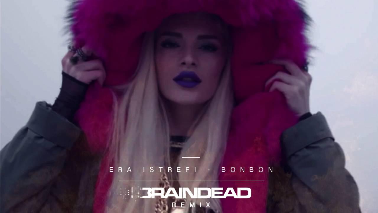 Era istrefi bonbon (braindead remix) teaser *free download* by.