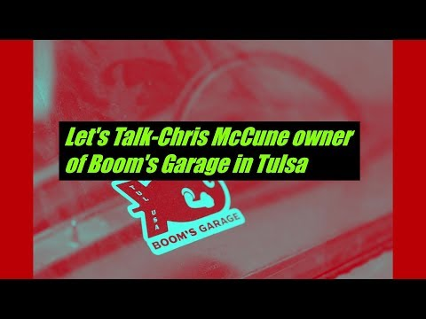 Let's Talk-Chris McCune Owner Of Boom's Garage
