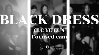 [MIRRORED] CLC Yeeun - BLACK DRESS Focused cam