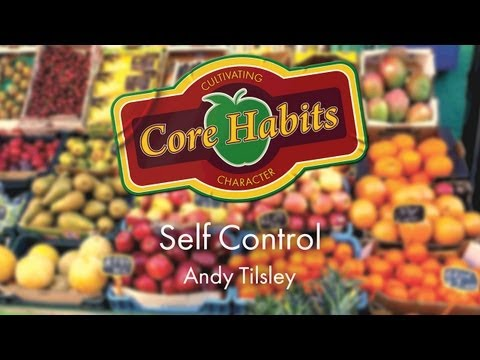 Core habits: Self Control | Andy Tilsley | Sun Aug 11 '13