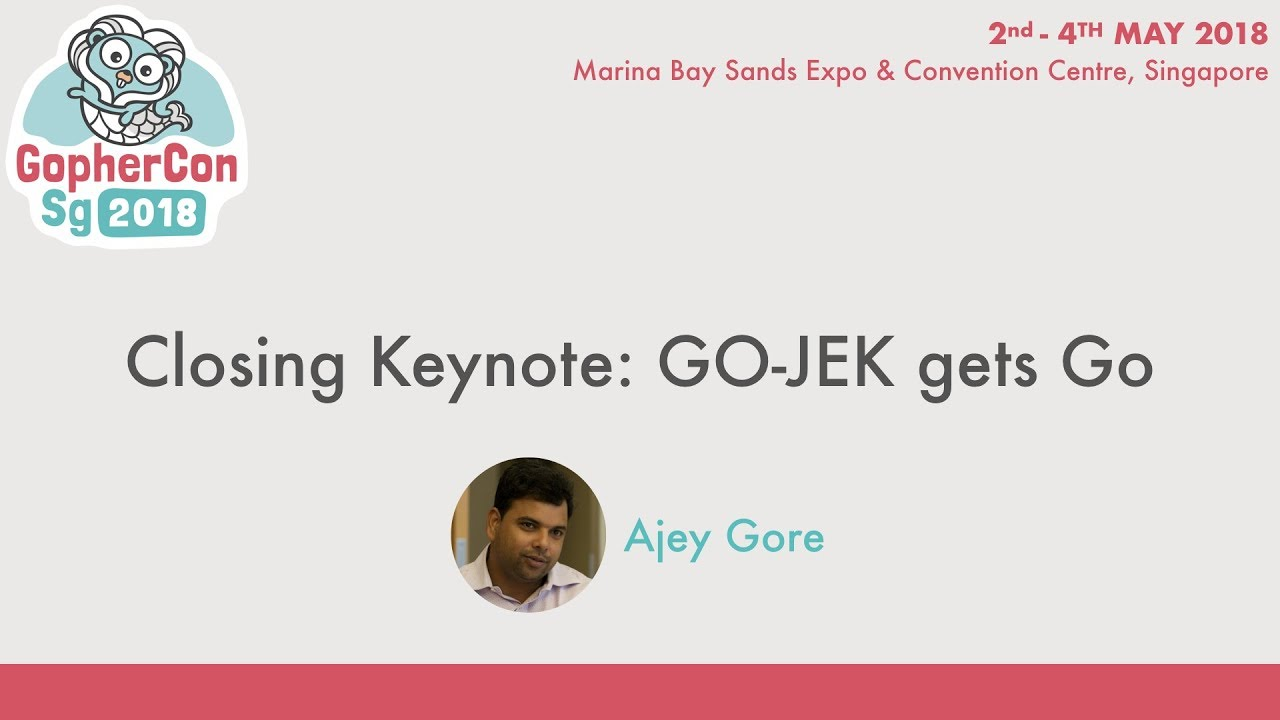 Closing keynote: GO-JEK gets Go - GopherConSG 2018