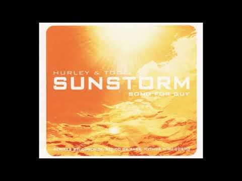 Hurley & Todd - Sunstorm (Song for Guy) (Dumonde Remix)