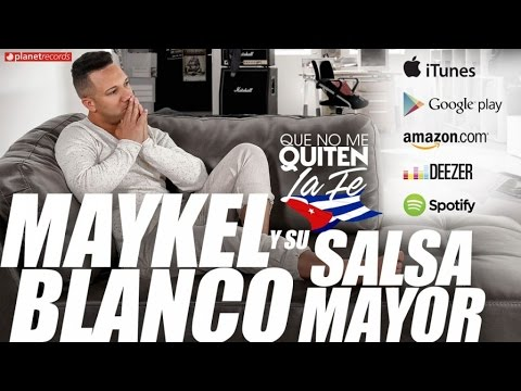 MAYKEL BLANCO Y SU SALSA MAYOR - Que No Me Quiten La Fe (ALBUM COMPLETO)