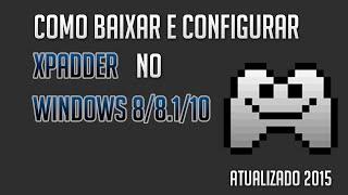 Como baixar e configurar o Xpadder no Windows 8/8.1/10 (Atualizado)