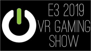 『RSS』E3 2019 - VR Game Show