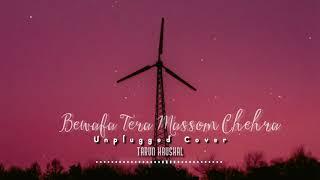 Bewafa Tera Masoom Chehra Unplugged Cover By Tarun Kaushal | Rochak Kohli | Jubin Nautiyal, Rashmi V
