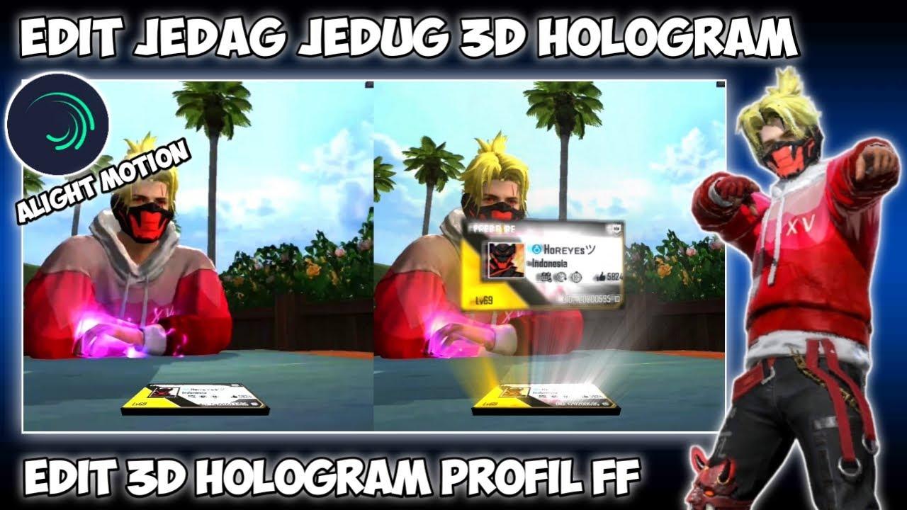CARA EDIT JEDAG JEDUG 3D HOLOGRAM PROFIL FF DI ALIGHT MOTION