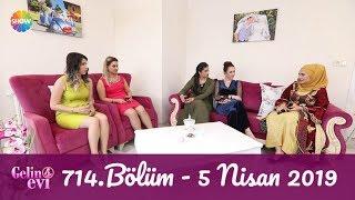 Gelin Evi 714 Bölüm 5 Nisan 2019