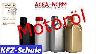 Motoröl - Grundlagen Erklärung (SAE, ACEA, API)