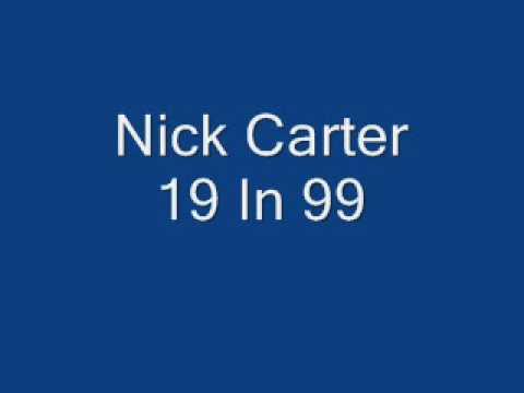 Nick Carter - 19 In 99