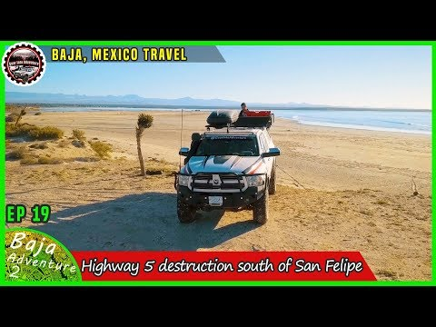 Travel On Destroyed Highway 5 From Laguna Manuela To San Felipe And - Baja California Overland