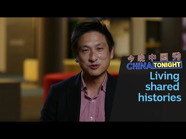 Stories of shared histories for Chinese Australians | China Tonight