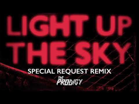 The Prodigy - Light Up The Sky (Special Request Mix) (Official Audio)