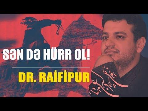 Sən Də Hürr Ol!  Dr. Raifipur