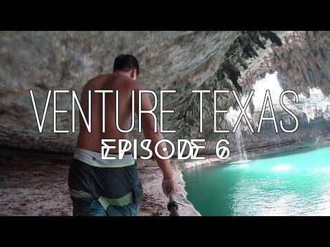 VENTURE TEXAS [EPISODE 6] Never Stop Exploring