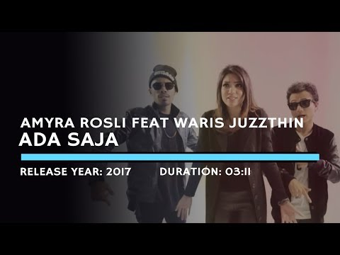 Amyra Rosli Feat  Waris And Juzzthin - Ada Saja (Lyric)