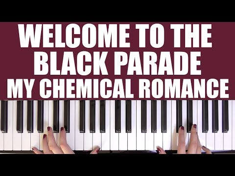 HOW TO PLAY: WELCOME TO THE BLACK PARADE - MY CHEMICAL ROMANCE