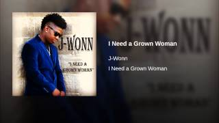 I Need a Grown Woman