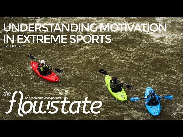 Understanding motivation in extreme sports