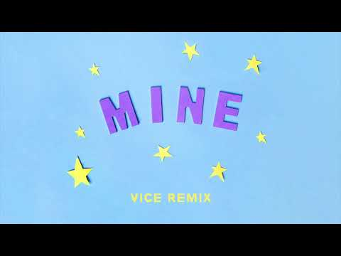 Bazzi - Mine (VICE Remix)