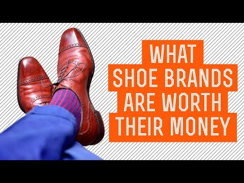What Men's Dress Shoe Brands Are Worth Their Money - What Sh