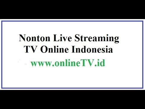Nonton Live Streaming TV Online Indonesia