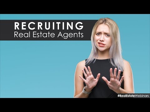 Recruiting Real Estate Agents (for Teams And Brokers)