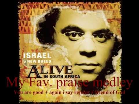 Israel Houghton Praise Medley : Israel +New Breed- Alive In South Africa
