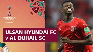 Ulsan Hyundai v Al Duhail | FIFA Club World Cup Qatar 2020 | Match Highlights