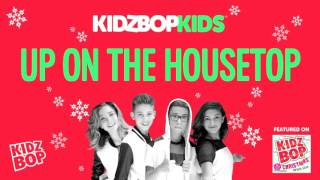 KIDZ BOP Kids - Up On The Housetop (Christmas Wish List)
