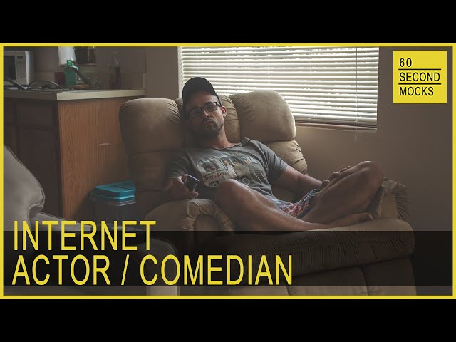 Internet Actor // 60 Second Mocks // Mini-Mocks // One Minute Documentary
