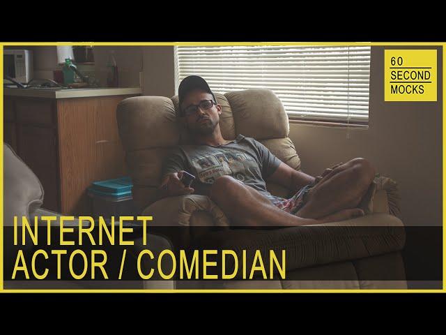 Internet Actor // 60 Second Mocks // Mini-Mocks // One Minute Documentary