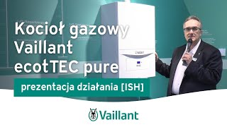 ISH VAILLANT Kocioł gazowy kondensacyjny ecoTEC pure - Vaillant Polska