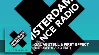 Gal Abutbul & First Effect - Intruder (Radio Edit) Amsterdam Trance Radio Hits Vol 13