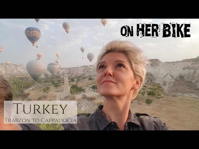 Turkey, Trabzon to Cappadocia. On Her Bike Around the World. Episode 16