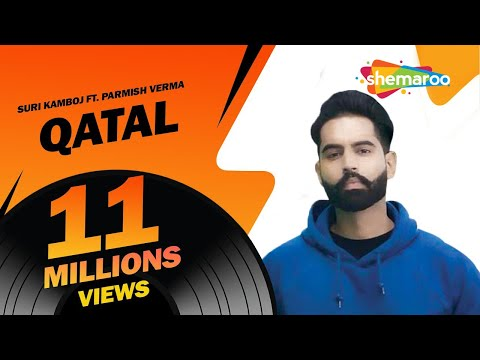 new-punjabi-songs-|-qatal-|-suri-kamboj-|-parmish-verma-|-latest-punjabi-songs