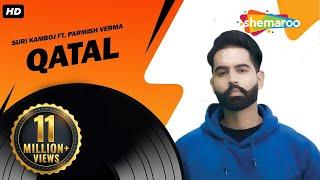 New Punjabi Songs | Qatal | Suri Kamboj | Parmish Verma | Latest Punjabi Songs