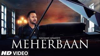 Meherbaan Latest Song Nauman Ahmed New Hindi Song 2019 | T Series