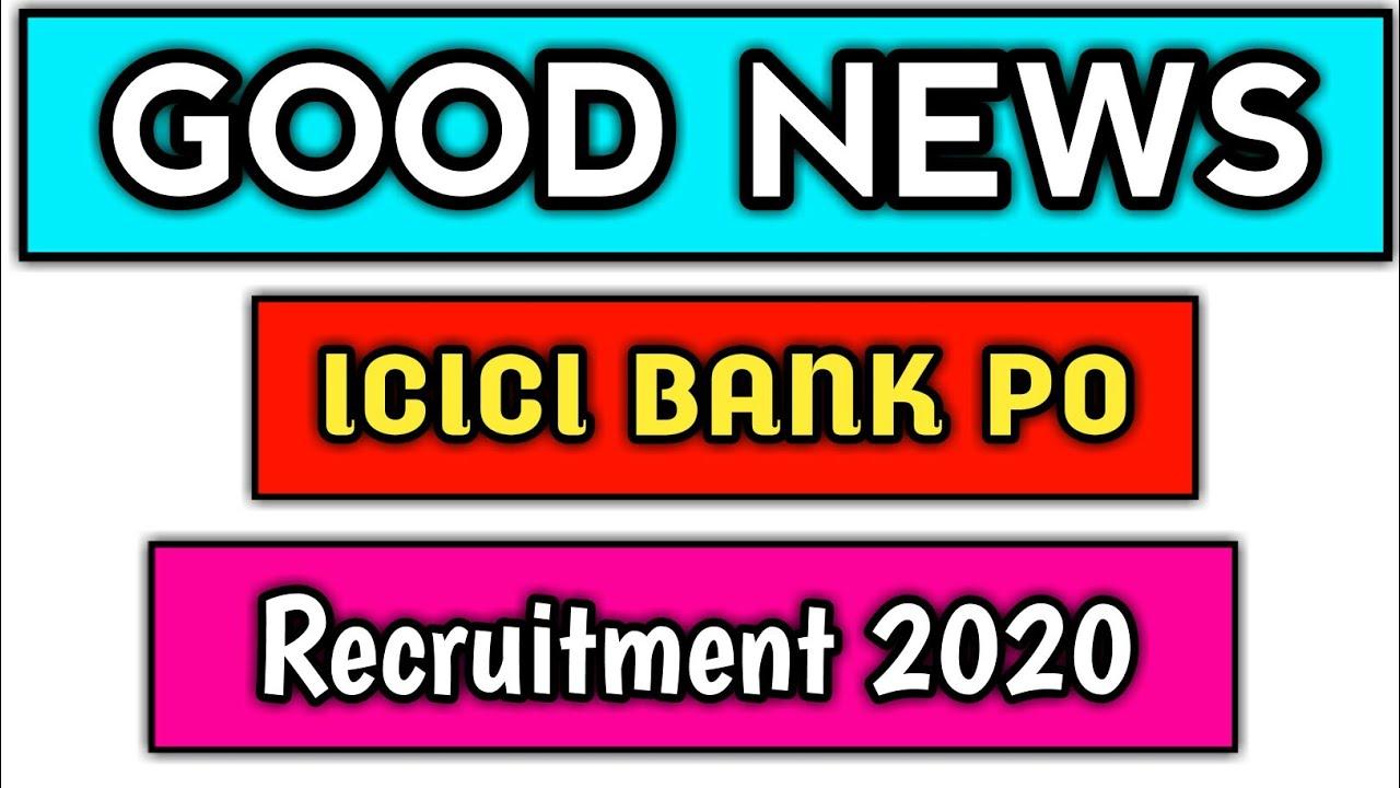 Good News | ICICI Bank PO Recruitment 2020 | No Exam | No Fee | Any Graduate | ICICI Bank Po |