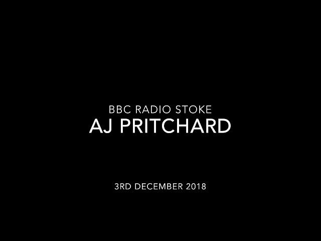 AJ PRITCHARD • Radio Stoke 3 Dec 18
