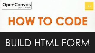 How to Code - JavaScript Build a HTML Form
