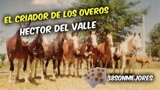 El Criador de los Overos | Hector del Valle