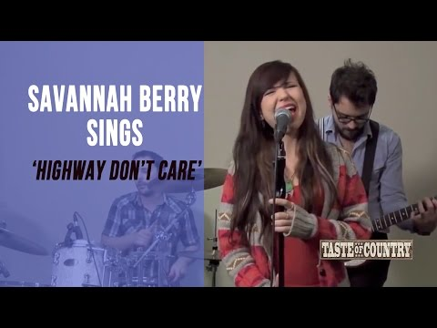 Savannah Berry Sings 'Highway Don't Care' by Tim McGraw and Taylor Swift