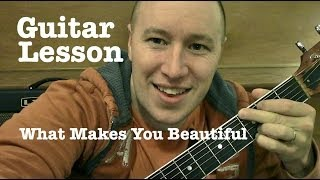 What Makes You Beautiful- Guitar Lesson- One Direction  (Todd Downing)
