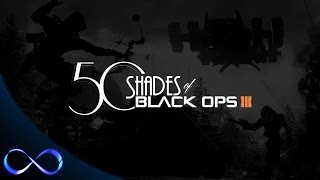 50 Shades of Black Ops 3
