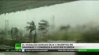 El huracán Dorian deja 5 muertos en la Bahamas y comienza azotar Florida