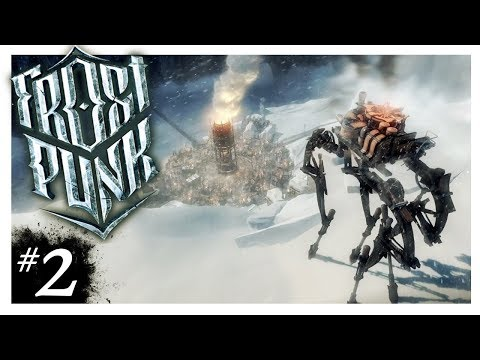 AUTOMATONS RISE UP | Frostpunk Gameplay Part 2 (A New Home Campaign)