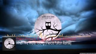 dillon francis sultan ned shepard when we were young pierce fulton remix